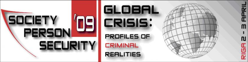 "Konference ""Society. Person .Security – 2009. Global crisis: profiles of criminal realities"""